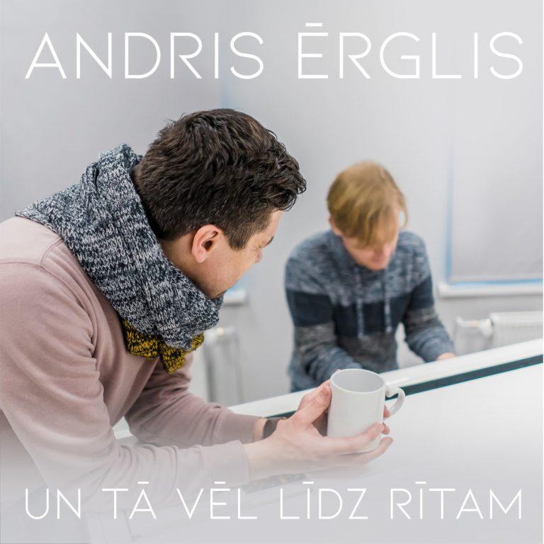"""Andris Ērglis – """"Un tā vēl līdz rītam"""""""
